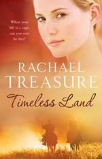 Timeless Land : Originally published as The Stockman in Australia - Rachael Treasure