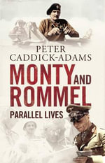 Monty and Rommel : Parallel Lives - Peter Caddick Adams