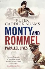 Monty and Rommel : Parallel Lives - Peter Caddick-Adams