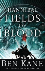 Hannibal : Fields of Blood - Ben Kane