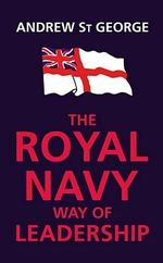 Royal Navy Way of Leadership - Andrew St.George