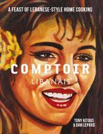 Comptoir Libanais - Tony Kitous