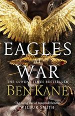 Eagles at War : Eagles of Rome Series : Book 1 - Ben Kane