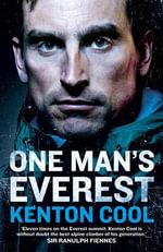 One Man's Everest : The Autobiography of Kenton Cool - Kenton Cool