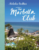 Marbella Club - Nick Foulkes
