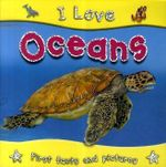 Oceans : I Love Series -  First Facts and Pictures - Lisa Regan
