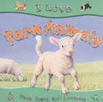 Farm Animals : I Love Series - Lisa Regan
