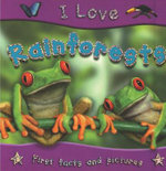 Rainforests : I Love Series - First Facts and Pictures  - Lisa Regan
