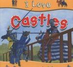 Castles : I Love series - First facts and pictures - Lisa Regan