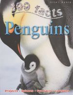 100 Facts : Penguins : Projects, Quizzes, Fun Facts, Cartoons - Camilla de la Bedoyere