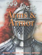 100 Facts on Arms and Armour : 100 Facts - Rupert Matthews