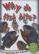 Why Do Fish Bite? : First Questions and Answers - Deadly Creatures