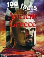 100 Facts : Ancient Greece : Projects - Quizzes - Fun Facts - Cartoons - Fiona MacDonald