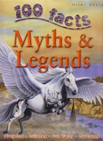 100 Facts : Myths & Legends : Projects - Quizzes - Fun Facts - Cartoons - Fiona MacDonald