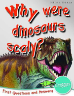 Why were Dinosaurs Scaly? : First Questions and Answers - Dinosaurs