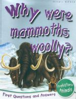 Why were Mammoths Woolly? : First Questions and Answers - Prehistoric Life