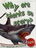 Why are Sharks So Scary? : First Questions and Answers - Sharks