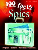 100 Facts : Spies : Projects, Quizzes, Fun Facts, Cartoons - John Farndon