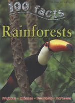 100 Facts : Rainforests : Projects - Quizzes - Fun Facts - Cartoons - Camilla de la Bedoyere