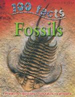 100 Facts : Fossils - Steve Parker