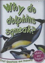 Why Do Dolphins Squeak? : First Questions and Answers - Whales and Dolphins