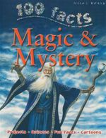 100 Facts : Magic & Mystery : 100 Facts - Carey Scott
