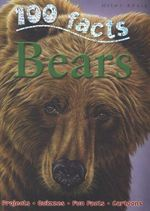 100 Facts : Bears : Projects, Quizzes, Fun Facts, Cartoons - Camilla de la Bedoyere