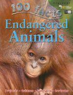 100 Facts : Endangered Animals : 100 Facts - Steve Parker