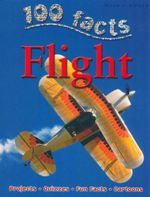 100 Facts : Flight : Projects - Quizzes - Fun Facts - Cartoons - Sue Becklake