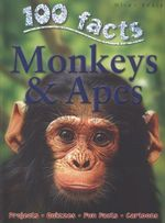 100 Facts : Monkeys and Apes : Projects, Quizzes, Fun Facts, Cartoons - Camilla de la Bedoyere