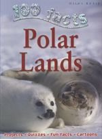 100 Facts : Polar Lands - Steve Parker