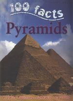 100 Facts : Pyramids : Projects - Quizzes - Fun Facts - Cartoons - John Malam