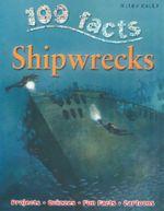 100 Facts : Shipwrecks : Projects, Quizzes, Fun Facts, Cartoons - Fiona MacDonald