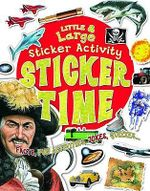 Sticker Time : Giant Sticker Book : Little and Large Sticker Activity - Facts - Fun Activities - Jokes - Quizzes...
