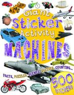 Giant Sticker Activity : Machines : Facts, Puzzles, Scenes, Quizzes, Counting ...
