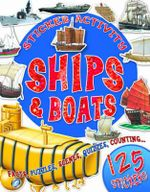 Ships and Boats : Sticker Activity - Facts, pictures and fun things to do with 125 stickers