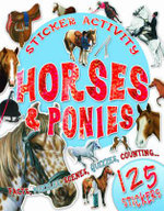 Horses and Ponies : Sticker Activity - Facts, pictures and fun things to do with 125 stickers