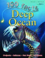 100 Facts : Deep Ocean : 100 Facts - Camilla de la Bedoyere