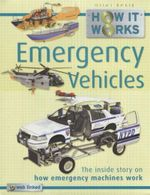 Emergency Vehicles : How it Works : The Inside Story Of How Emergency Machines Work - Steve Parker