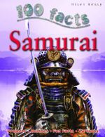 100 Facts : Samurai - John Malam