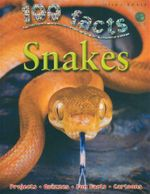 100 Facts : Snakes - Barbara Taylor