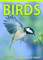 Birds : Discover the World of Birds - Jinny Johnson