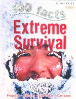 100 Facts : Extreme Survival : Projects, Quizzes, Fun Facts, Cartoons - Jen Green
