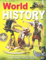 World History : Early Civilizations - Gods & Religion - Battles & Wars - the Age of Empire - John Farndon