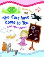 The Cats Have Come to Tea and other poems : Poetry Treasury - Tig Thomas