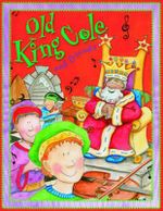 Old King Cole and Friends : Nursery Library