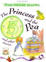 The Princess and the Pea and Other Stories : Five - Minute Stories