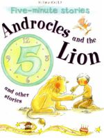 Androcles and the Lion and Other Stories : Five - Minute Stories