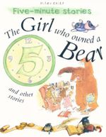 The Girl Who Owned a Bear and Other Stories : Five - Minute Stories