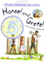 Hansel and Gretel and Other Stories : Five - Minute Stories